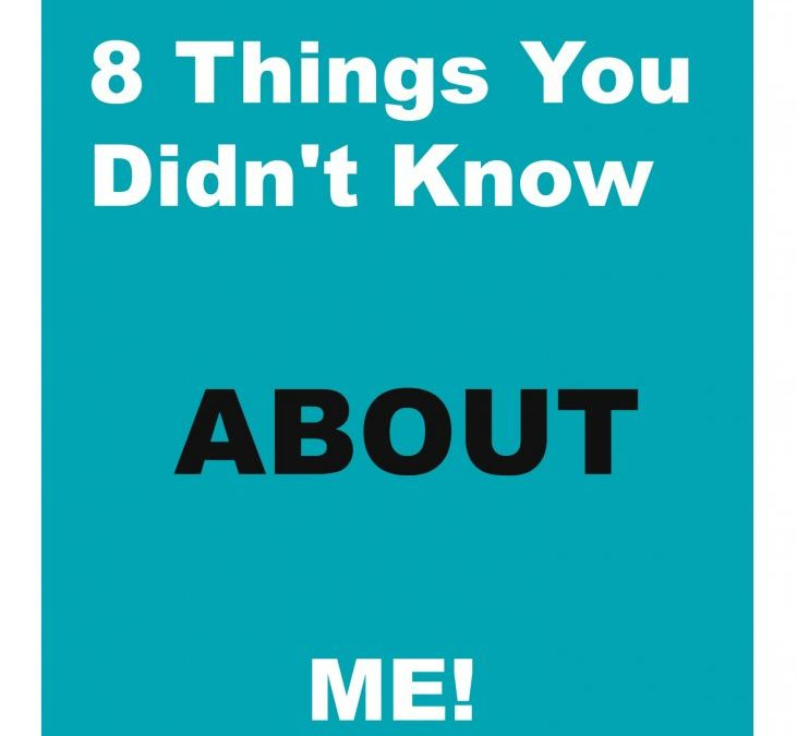 8 Things You Didn't Know About Me