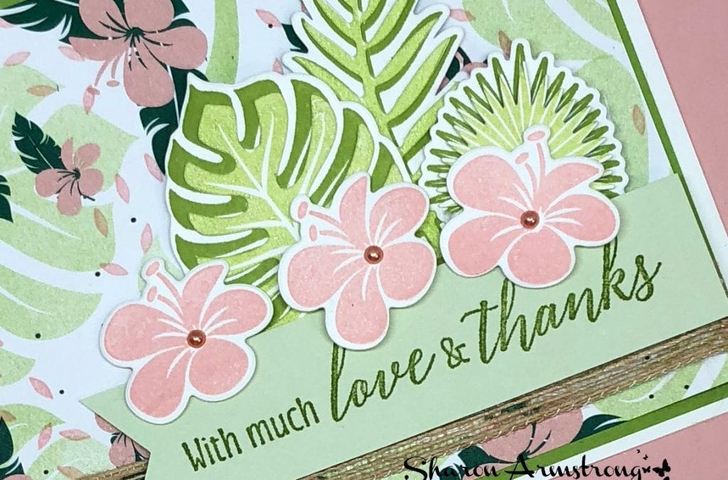 Die Cutting Tips & Tricks Using Tropical Chic Bundle by Stampin Up