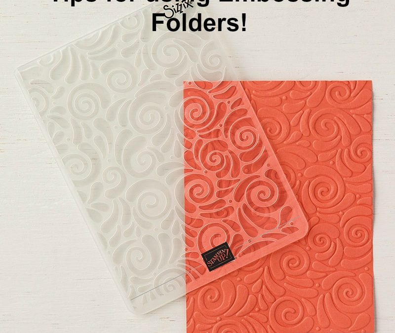 Tips for using Embossing Folders